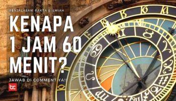 Kenapa 1 Jam Harus 60 Menit? Sejarah dan Faktanya