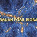 Awan Fosil Bekas Peninggalan Big Bang