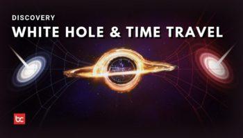 Apa Itu White Hole? Kebalikan Dari Black Hole?