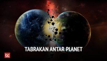 Jika Bumi Bertabrakan Dengan Planet Lain, Apa Yang Terjadi?