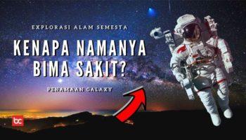 Darimana Asal Nama Galaksi Bima Sakit, Kenapa namanya Galaksi Bima Sakti