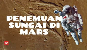 Pernah Ada Sungai di Planet Mars, Benarkah?