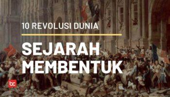 10 Revolusi Terpenting dalam Sejarah Dunia