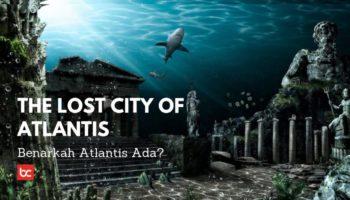Fakta Menarik Atlantis, Kota Yang Hilang