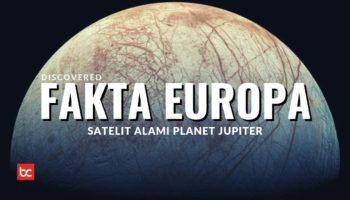 Fakta Menarik Europa, Satelit Jupiter yang Membeku
