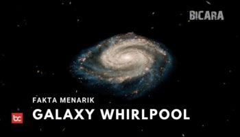 Fakta Menarik Galaksi Whirlpool