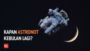 Kenapa Tak Ada Manusia Datang Ke Bulan Selama 45 Tahun Terakhir?