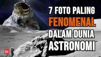 7 Foto Fenomenal dalam Dunia Astronomi