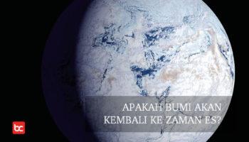 Apakah Bumi Akan Kembali ke Zaman Es?