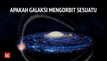 Apakah Galaksi Mengorbit Sesuatu Yang Lebih Masif?