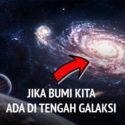 Ini yang Terjadi Jika Bumi Berada Di Dekat Pusat Galaksi