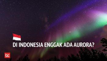 Mengapa Kita Tidak Dapat Melihat Aurora di Indonesia?