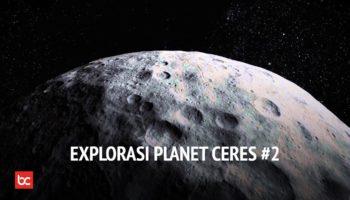 Mengeksplorasi Planet Ceres Bagian 2