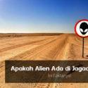 Apakah Alien Ada di Jagad Raya? Ini Faktanya !