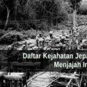 Daftar Kejahatan Jepang Saat Menjajah Indonesia