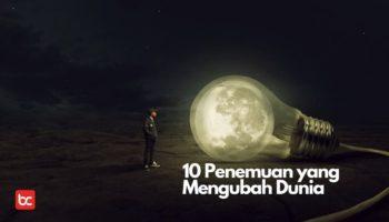 10 Penemuan yang Mengubah Dunia Sudah Tahu?