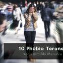 10 Phobia Teraneh Yang Dimiliki Manusia