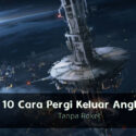 10 Cara Pergi ke Ruang Angkasa Tanpa Roket
