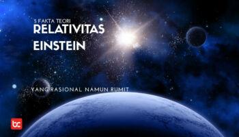 5 Fakta Teori Relativitas Einstein
