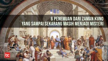 6 Penemuan dari Zaman Kuno yang Sampai Sekarang Masih Menjadi Misteri
