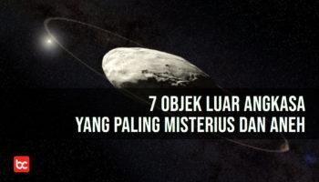 7 Objek Luar Angkasa yang Paling Misterius dan Aneh