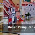 Banjir Paling Dahsyat Sepanjang Sejarah