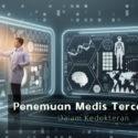 Penemuan Medis Tercanggih  Dalam Kedokteran