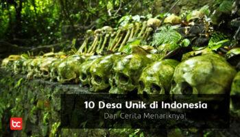10 Desa Unik di Indonesia  Dan Cerita Menariknya!