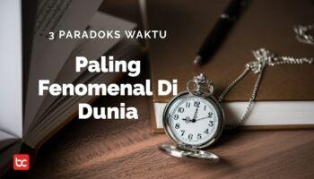 3 Paradoks Waktu Paling Fenomenal Di Dunia