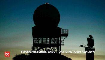 5 Suara Misterius yang Tidak Diketahui Asalnya