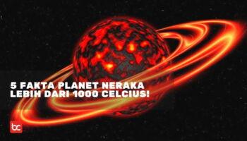 5 Fakta Planet-Planet Neraka, Planet dengan Suhu Luar Biasa Panas!