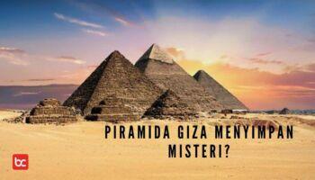 7 Misteri Piramida Giza yang Jarang Diketahui