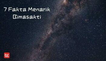 7 Fakta Menarik Galaksi Bimasakti!
