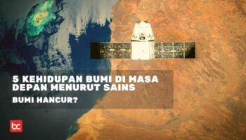 5 Prediksi Kehidupan Bumi di Masa Depan Menurut Sains