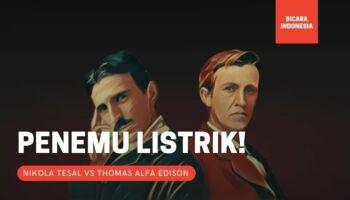 Siapa yang Lebih Jago, Tesla atau Edison?