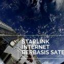 Mengenal Starlink – Satelit Internet Super Cepat