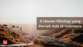 6 Hewan Mitologi yang Pernah Ada di Indonesia