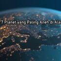 7 Planet yang Paling Aneh di Alam Semesta