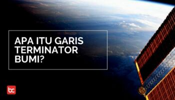 Apa Itu Garis Terminator Bumi?