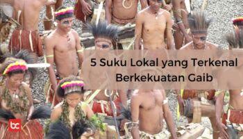 5 Suku Lokal yang Terkenal Berkekuatan Gaib