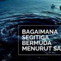 Bagaimana Misteri Segitiga Bermuda Menurut Sains