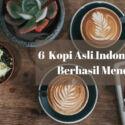 6 Kopi Asli Indonesia yang Berhasil Mendunia