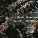 Kisah Manik Angkeran, Asal Muasal Tercipta Selat Bali