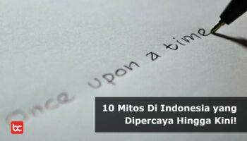 10 Mitos Di Indonesia yang Dipercaya Hingga Kini!