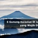 6 Gunung Keramat Di Indonesia yang Wajib Diketahui!