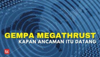 Gempa Megathrust, Kapan Ancaman Itu Datang
