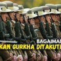 Bagaimana Bisa, Pasukan Gurkha Ditakuti Dunia