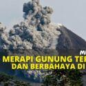 Mengapa Merapi Gunung Teraktif Dan Berbahaya Di Dunia?