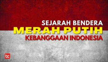 Sejarah Bendera Merah Putih, Kebanggaan Indonesia