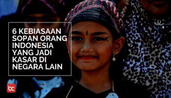 6 Kebiasaan Orang Indonesia Ini Kasar di Negara Lain